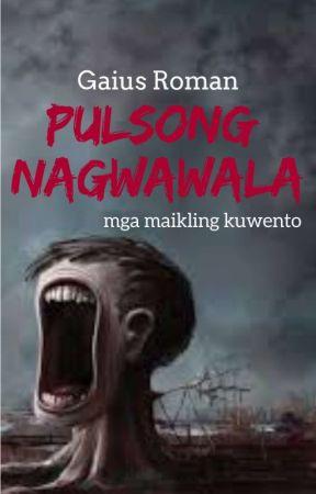 PULSONG NAGWAWALA by GaiusRoman