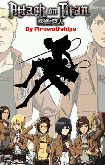 Attack On Titan (Warrior M!Reader X All Girls) - Firewolf - Wattpad