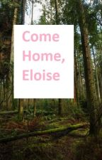 Come Home, Eloise by savethewolves4