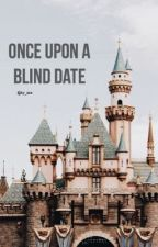 Once upon a blind date by ky_xxx