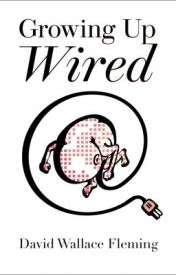 Growing up Wired by DavidWFleming