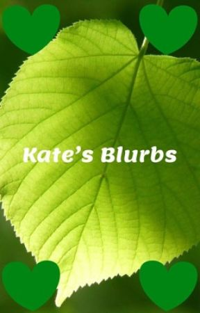 Kate's Blurbs by musntbill