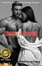 CrossFit Loving(Complete) by Nadinevdm1984