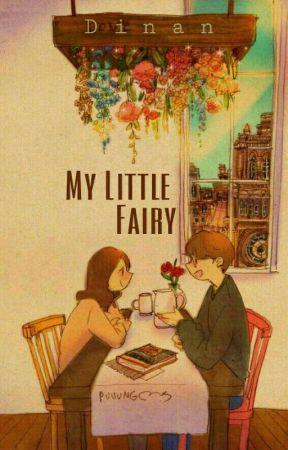 My Little Fairy (TAMAT) by Medina_Elle
