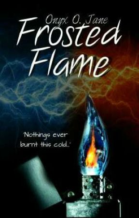 The Frosted Flame - Wattys 2018 by TheAuthorJane