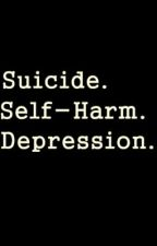 Suicide. Self-Harm. Depression. by GDRAGmeON