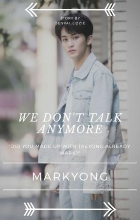 We don't talk anymore || Markyong by senpai_Lizzie