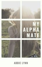 My Alpha Mate by abbielynn222