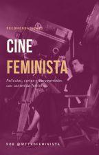 Cine Feminista (#WattpadFeminista) by WTTPDFEMINISTA