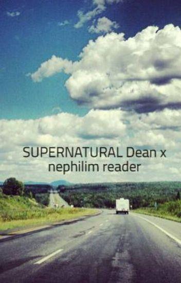 SUPERNATURAL Dean x nephilim reader - Lauren lombardi - Wattpad