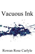 Vacuous Ink by RowanCarlyle