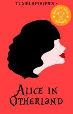 Alice in Otherland (Wattys Winner 2018) by tumblrpoopies