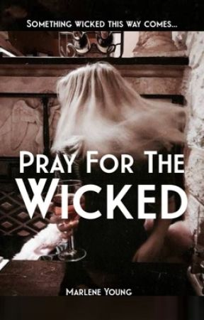 Pray for the Wicked by MissMarleneYoung