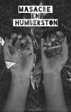 ~Masacre En Humberston~ Terror. by AilinMansilla8
