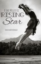 Rising Star -a Jake Miller Fic- by DancingWithDanger