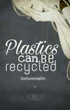 Plastics can be recycled by Torturerealm