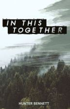 In This Together by HunterBennet