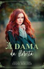 A Dama da Floresta (Amostra) by Diane_Bergher