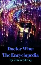Doctor Who: The Encyclopedia by ClimberGirl74