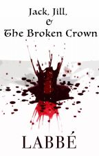 Jack, Jill and The Broken Crown by SpencerLabbe