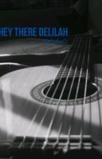 Hey There Delilah ~ g.d.  by dolsfeels