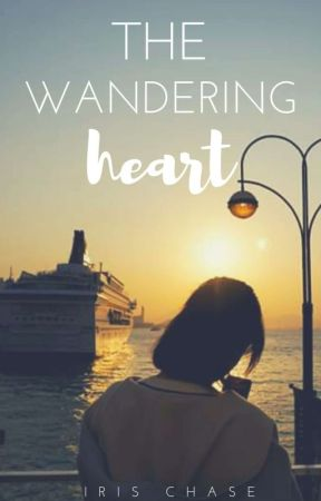 The Wandering Heart by IrisChase