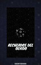 Recuerdos Del Olvido by Escritodosis