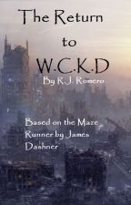 The Return to W.C.K.D BASED ON THE MAZE RUNNER by RJLRomero