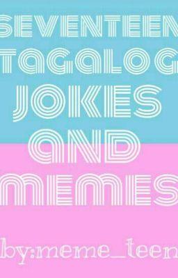 Seventeen Tagalog Kalokohan Jokes And Memes ۰l۰ ۰u۰