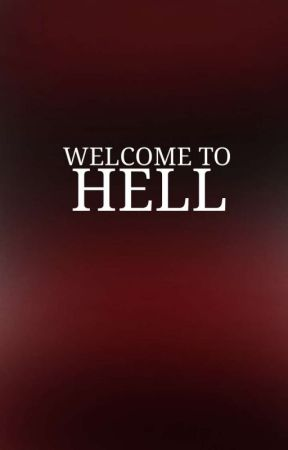 Welcome to Hell // Lams Fanfiction by KiRafunE