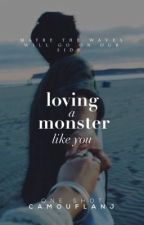 Loving a Monster like You (One-shot) by camouflanj