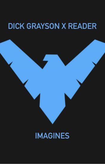 Dick Grayson (Nightwing) x Reader Imagines