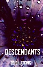 Descendants (Book 2 of Hope) by ReignAtkins