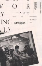 stranger. by THE1972