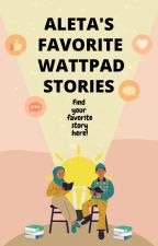 My FAVOURITE WattPad Stories by aletaprms