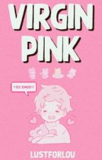 virgin pink - l.s.  by LustForLou
