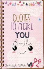 Quotes That Make You Smile by RandomAJ