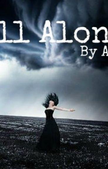 All Alone by Annaaaaaaaaa
