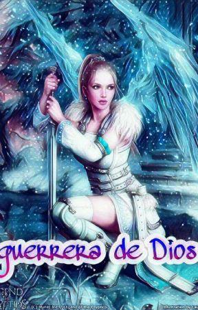 Guerrera De Dios Mujer Guerrera De Dios Wattpad