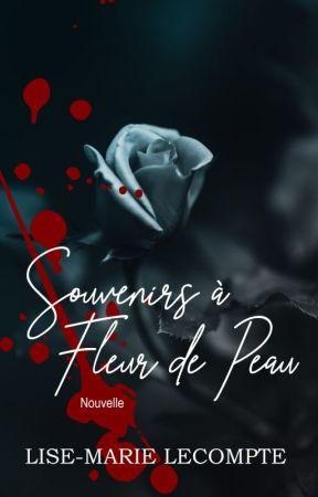 Souvenirs à Fleur de Peau by LiseMarieLecompte