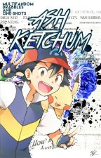 Ash Ketchum || Multifandom One-shots And Drabbles by Murasachii