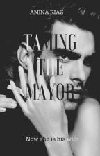 Taming The Mayor! by aunty_feminist