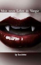 Mein neues Leben als Vampir ♡ by Annii005
