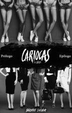 Cariocas - A série - Prólogo e Epílogo by BarbaraShenia
