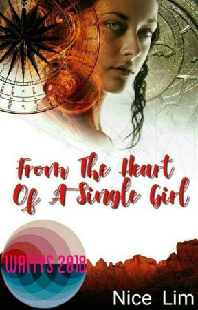 From The Heart Of A Single Girl  #Wattys2018 by YoursTrulyNice