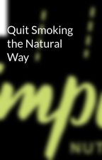 Quit Smoking the Natural Way by simplenutritionau