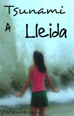Tsunami a Lleida (en catalán).