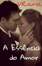 A Essência do Amor by VRaina
