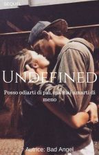 UNDEFINED -sequel by Bad_Angel_LL