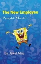 The New Employee (Spongebob X Reader) by Jewelry_vexillophile